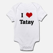 I Love Tatay Infant Bodysuit
