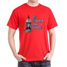 Oh Gnome You Didn't T-Shirt