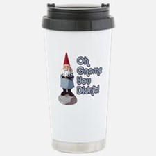 Oh Gnome You Didn't Stainless Steel Travel Mug