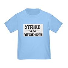 """Toddler """"Strike on Sweatshops"""" T-"""