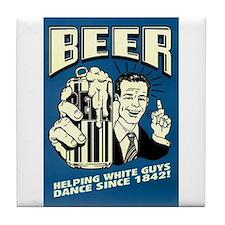 Beer Helping White Guys Dance Tile Coaster
