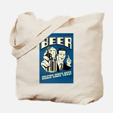 Beer Helping White Guys Dance Tote Bag