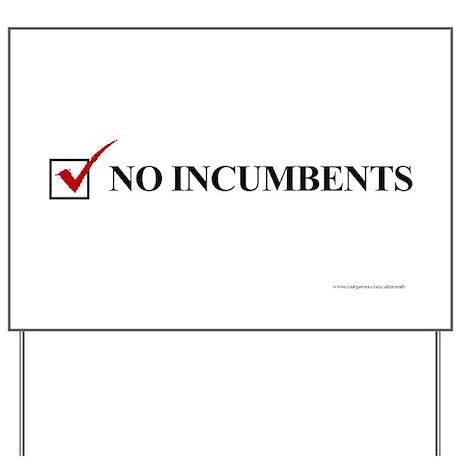 VOTE, No Incumbents -Yard Sign