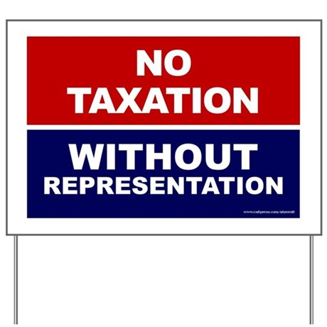 no taxation without repesentation Definition of taxation without representation – our online dictionary has  the  seventeenth century, when no taxation without representation was asserted as .