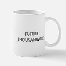 Future Thousandaire Mug