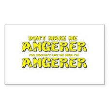 Don't Make Me Angerer Rectangle Decal