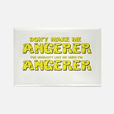 Don't Make Me Angerer Rectangle Magnet