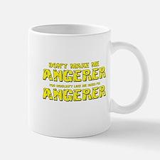 Don't Make Me Angerer Mug