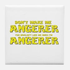 Don't Make Me Angerer Tile Coaster