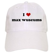 I Love max wuseums Baseball Cap