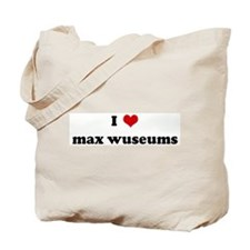 I Love max wuseums Tote Bag