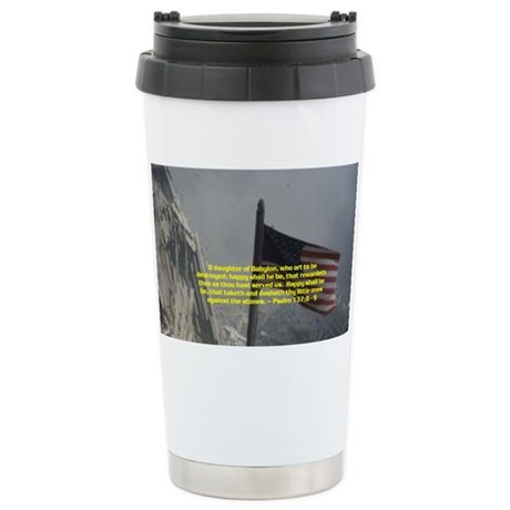 Psalm 137:8 - 9 Stainless Steel Travel Mug