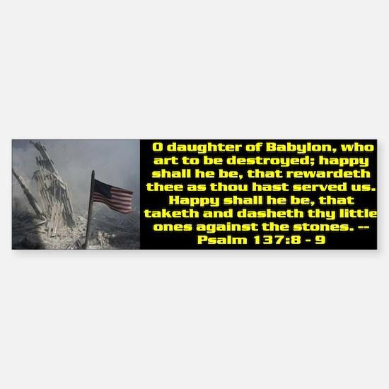 Psalm 137:8 - 9 Bumper Bumper Bumper Sticker