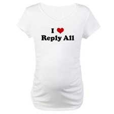 I Love Reply All Shirt
