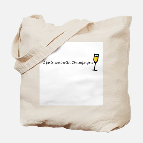 I pair well with champagne Tote Bag