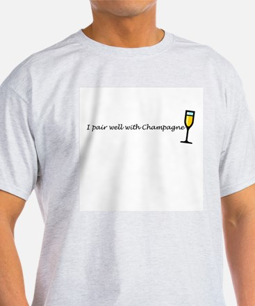 I pair well with champagne T-Shirt