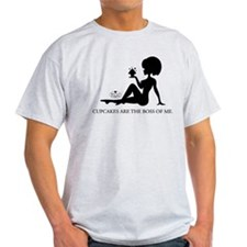 Cupcakes are the boss... T-Shirt