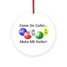 Come on Caller! Bingo! Ornament (Round)