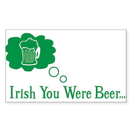 irish you were beer Rectangle Sticker