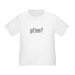 got beer? Toddler T-Shirt