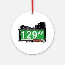 129 AVENUE, QUEENS, NYC Ornament (Round)