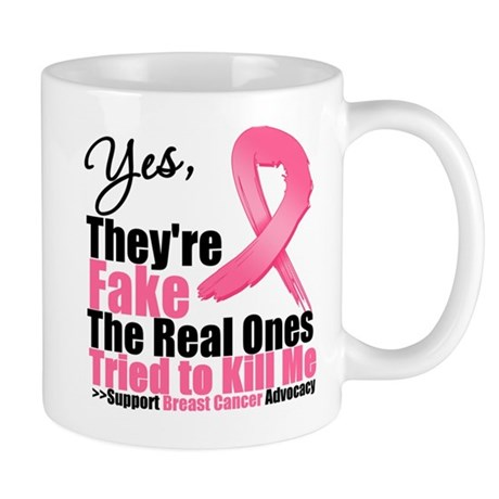 Yes They're Fake Breast Cancer Mug