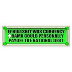 If Bullshit was Currency Bumper Sticker (50 pk)