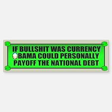 If Bullshit was Currency Bumper Bumper Bumper Sticker