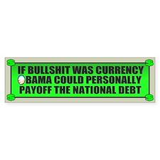 If Bullshit was Currency Bumper Bumper Sticker
