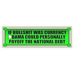 If Bullshit was Currency Bumper Sticker