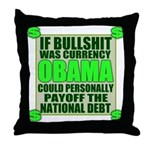 If Bullshit was Currency Throw Pillow