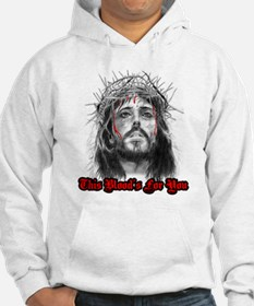 jesus this blood's for you Hoodie