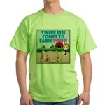Swine Flu Comes To FarmTown Green T-Shirt