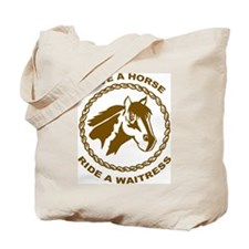 Ride A Waitress Tote Bag