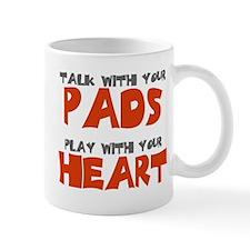 TALK WITH YOUR PADS Mug