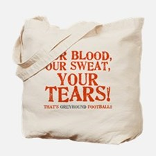 OUR BLOOD, OUR SWEAT... YOUR Tote Bag