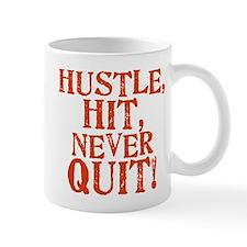 HUSTLE, HIT, NEVER QUIT! Mug