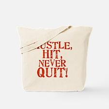 HUSTLE, HIT, NEVER QUIT! Tote Bag