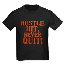 HUSTLE, HIT, NEVER QUIT! T