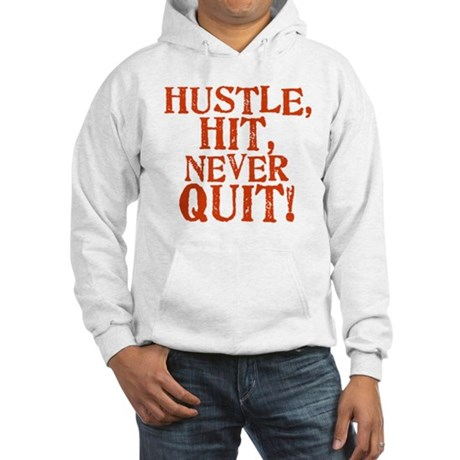 HUSTLE, HIT, NEVER QUIT! Hooded Sweatshirt
