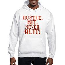 HUSTLE, HIT, NEVER QUIT! Hoodie