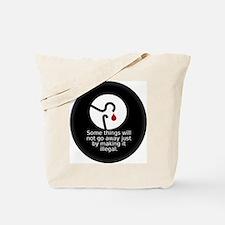 Won't Go Away Tote Bag