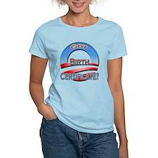 Got Birth Certificate? T-Shirt