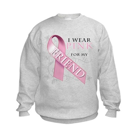 I Wear Pink for my Friend Kids Sweatshirt