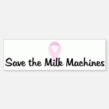 Save the Milk Machines pink r Bumper Bumper Bumper Sticker