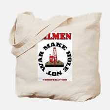 Oilmen Make Hole Not War Tote Bag