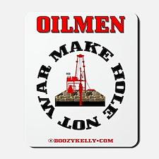 Oilmen Make Hole Not War Mousepad,Oil,Gas