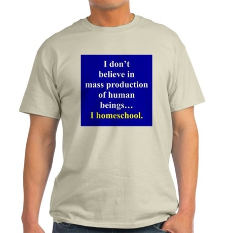 I don 39 t believe in mass production of human beings light t for Mass t shirt production