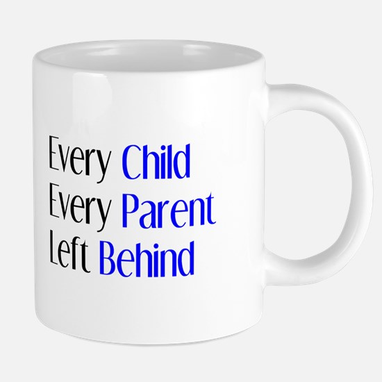 every child parent left beh 20 oz Ceramic Mega Mug
