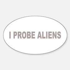I Probe Aliens Oval Decal